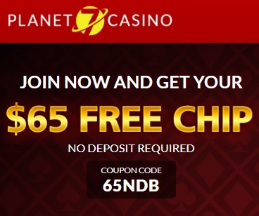Planet 7 Casino Coupon Codes & $65 No Deposit Bonus Code